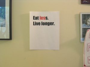 Eat less.  Live longer.